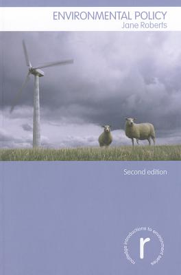 Environmental Policy By Roberts, Jane