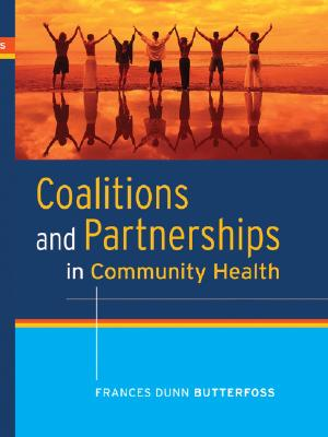 Coalitions and Partnerships in Community Health By Butterfoss, Frances Dunn